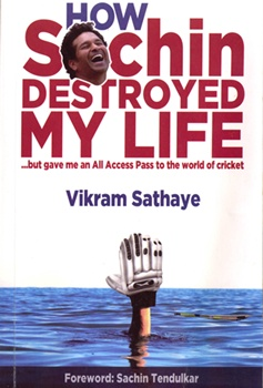 Why I say Sachin destroyed my life